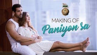 Making of PANIYON SA Song   Satyameva Jayate   John Abraham   Aisha Sharma