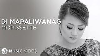 Morissette - Di Mapaliwanag