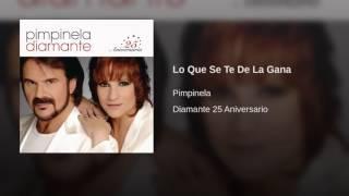 Pimpinela - Lo Que Se Te De La Gana