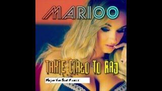 Marioo – Takie Ciało To Raj (Marjan Van Beat Remix)