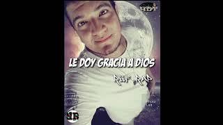 Le Doy Gracia A DIOS 🎵🎶 RIIF RAP (Reggaeton x Dancehall) Desde La Habitación del Tiempo