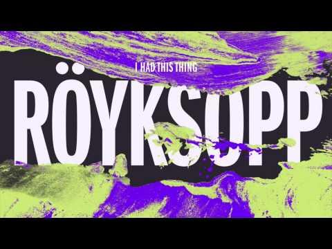 royksopp-i-had-this-thing-joris-voorn-remix-royksopp