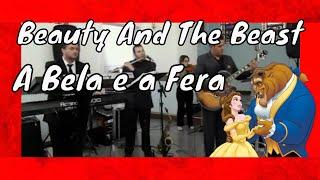 A Bela e a Fera - Beauty And The Beast  - Cover