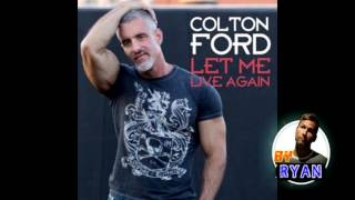 Colton Ford - Let Me Live Again (Lyrics - Sub Español)