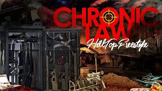 Chronic Law - Hill Top Freestyle (August 2018)