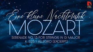 """Mozart: Eine kleine Nachtmusik """"Serenade No. 13 for Strings"""" in G Major, K. 525: I. Allegro"""