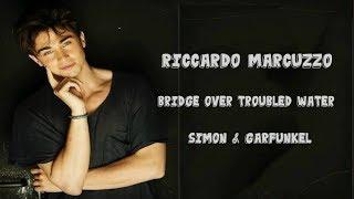 Riccardo Marcuzzo - Bridge Over Troubled Water di Simon & Garfunkel