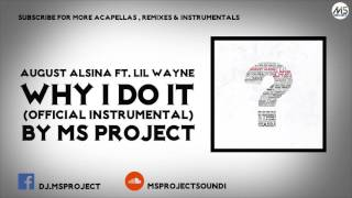 August Alsina feat. Lil Wayne - Why I Do It (Offical Instrumental) + DL