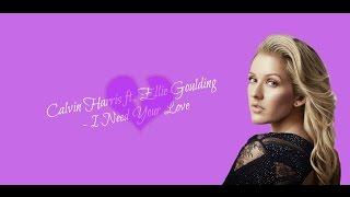 Calvin Harris - I Need Your Love ft. Ellie Goulding [LYRICS]