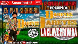 La Clave Privada - Dareyes De La Sierra En Vivo Sierreño