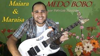 Maiara & Maraisa - Medo Bobo (Patrick Souza)