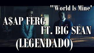 A$AP Ferg - World Is Mine (Feat. Big Sean) [ÁUDIO VÍDEO EDITED] (LEGENDADO)