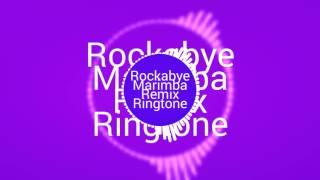 'ROCKABYE' ringtone remix (marimba)