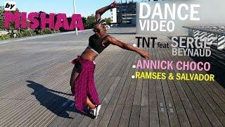 Dance video by MISHAA I TNT feat SERGE BEYNAUD - I PE PA I Annick Choco - Simba lokéto