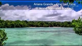 Ariana Grande - One Last Time (Etienne Sormanni Bootleg)