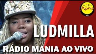 🔴 Radio Mania - Ludmilla - Morrer de Viver