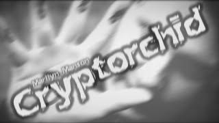 """Marilyn Manson - Cryptorchid"" (A Fan Made Music Video by Logan Workman)"