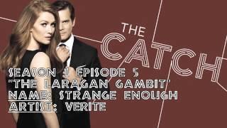 "The Catch Soundtrack - ""Strange Enough"" by Verite (1x05)"