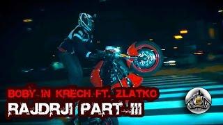 Krech & Boby feat. Zlatko (Zlatan Čordić)  - RAJDRJI PART III  [ OFFICIAL VIDEO ]