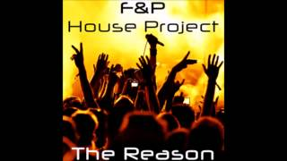 F&P House Project - The Reason - Radio version