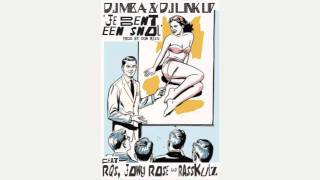 DJ MBA & DJ LinkUp - Je Bent Een Snol ft. RQS, Jowy Rose & Rasskulz