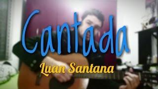 Cantada (Acústico) Luan Santana - Bruno HP