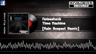 Noiseshock - Time Machine (Main Suspect Remix) [Preview]
