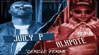 Juicy P - Cercle Fermé (ft. Alkpote)