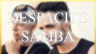 SAMBA | Despacito (André Remix) - 50bpm.