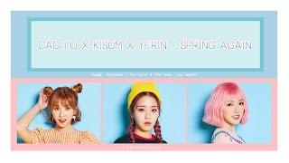 [THAISUB] CAO LU (차오루) , KISUM (키썸) , YERIN (예린) - SPRING AGAIN (왜 또 봄이야)