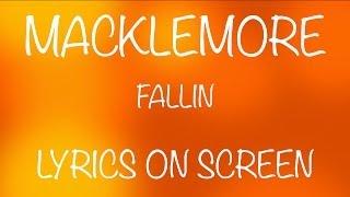 MACKLEMORE - fallin - lyrics on screen