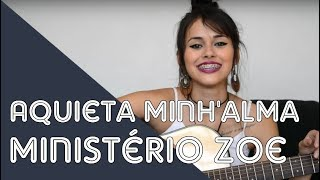 Aquieta Minh'alma - Ministério Zoe | Cover Nakamine