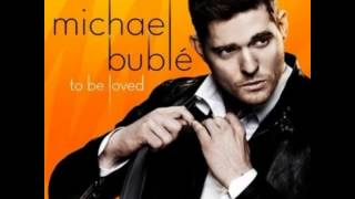 Have I Told You Lately That I Love You Micahel Bublé