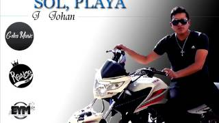 Sol Playa - J Johan (Prod By Gians) regueton 2016