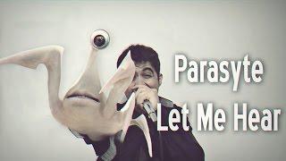 Parasyte / Kiseijuu - Let Me Hear ( Português - Brasil )