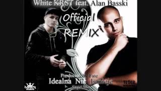 White KRST i Alan Basski - Idealna nie istnieje (OFFICIAL RMX)