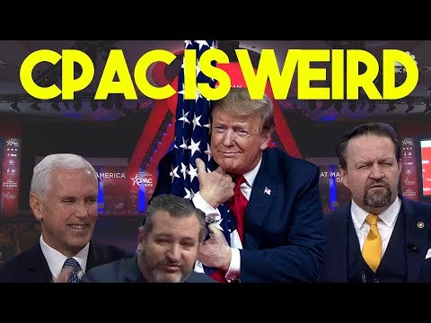 CPAC 2019 is weird (so very weird) | The Serfs