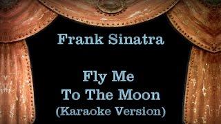 Frank Sinatra - Fly Me To The Moon Lyrics (Karaoke Version)