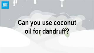 Can you use coconut oil for dandruff