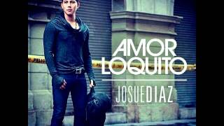 Josue Diaz - Amor Loquito (2do Single Promocional)
