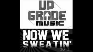 Upgrade Music ''Sweatin'' Carnaval Song