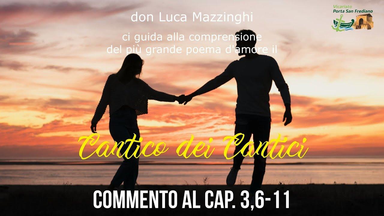 don Luca Mazzinghi – Cantico dei Cantici – 08 – Commento a Ct 3, 6-11