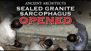 Sealed Black Granite Sarcophagus OPENED   Ancient Architects