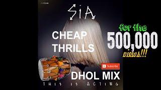 SIA - CHEAP THRILLS DHOL MIX