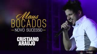 Cristiano Araújo   Maus Bocados Oficial) (720p)