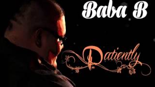 Baba b- patiently
