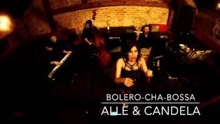 Bolero-Cha cha cha- Bossa Alle & Candela