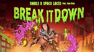 Snails x Space Laces - Break It Down feat. Sam King