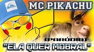 ENSINO FUNDAMENTAL - PARÓDIA Ela Quer Pau - MC Pikachu