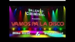 TALENTO CRIMINAL [MikeR.&BodyG.] VAMOS PA' LA DISCO - Prod. SELECTA REBO